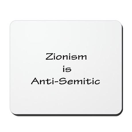 Zionism is Anti-Semitic Mousepad