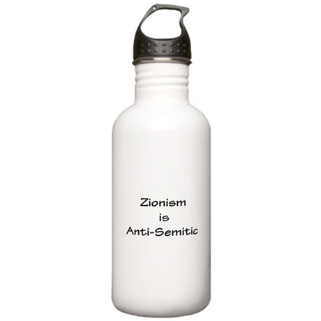 Zionism is Anti-Semitic Stainless Water Bottle 1.0