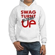 Swag Turnt all the way UP! Hoodie