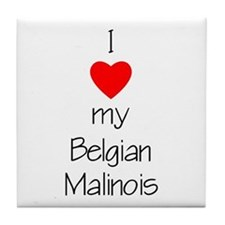 I Love My Belgian Malinois Tile Coaster