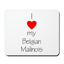 I Love My Belgian Malinois Mousepad