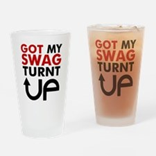 Got my swag turnt Up Drinking Glass