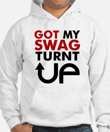 Got my swag turnt Up Jumper Hoody