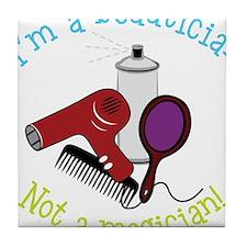 I'm A Beautician, Not a Magician! Tile Coaster