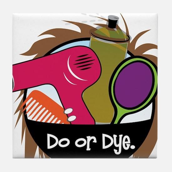 Do Or Dye Tile Coaster