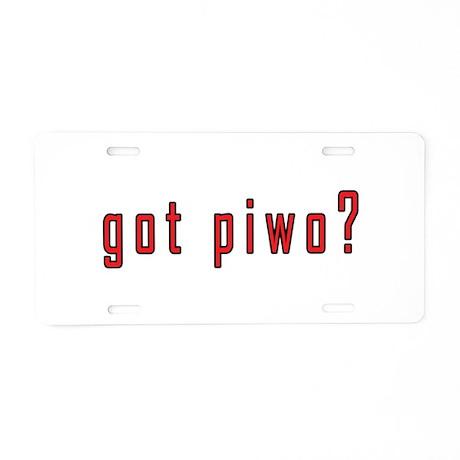 got piwo? Aluminum License Plate