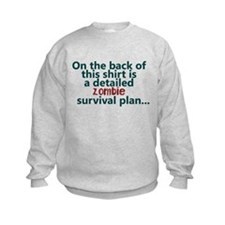 Zombie survival plan Sweatshirt