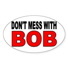DON'T MESS WITH BOB Decal