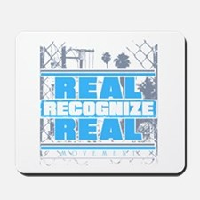 Real Recognize Real Mousepad
