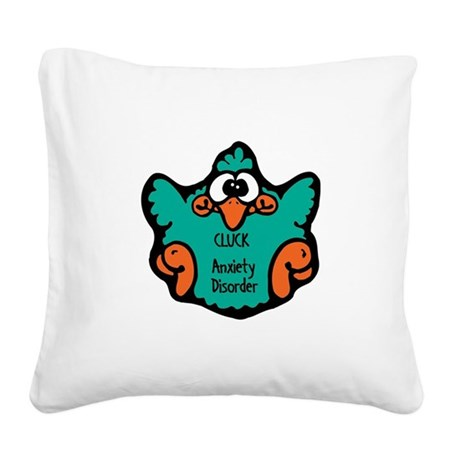 cluck-anxiety-disorder.png Square Canvas Pillow