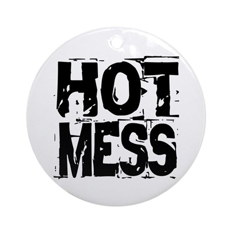 HOT MESS Ornament (Round)