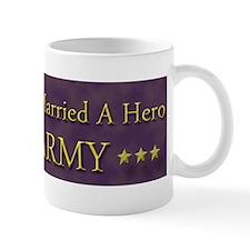 My Daughter Married A Hero: U.S. Army Mug