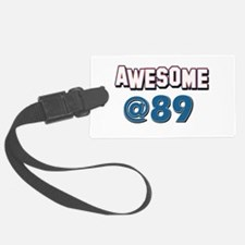Awesome at 89 Luggage Tag