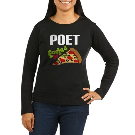 Poet fueled by Pizza Women's Long Sleeve Dark T-Sh