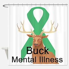 3-buck-mental-illness.png Shower Curtain