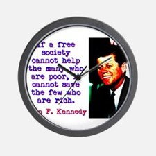 If A Free Society Cannot Help - John Kennedy Wall