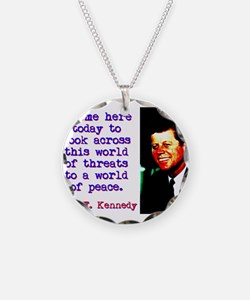 I Come Here Today To Look - John Kennedy Necklace