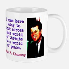I Come Here Today To Look - John Kennedy Mug
