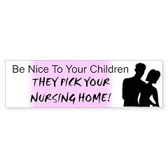 Be nice to your children Bumper Bumper Sticker
