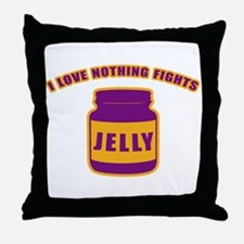 I Love Nothing Fights Throw Pillow