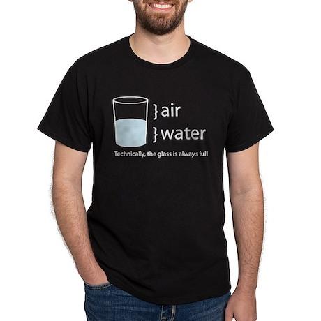 The Glass is Always Full Dark T-Shirt