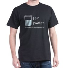 The Glass is Always Full T-Shirt