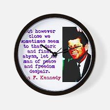 But However Close - John Kennedy Wall Clock