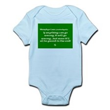Murphys Law Infant Bodysuit