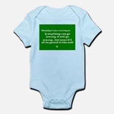 Murphys Law Infant Bodysuit