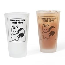 Have you seen deez nuts Drinking Glass