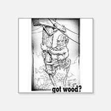 "Got Wood? Square Sticker 3"" x 3"""