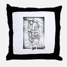 Got Wood? Throw Pillow