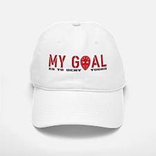 My Goal Is To Deny Yours (Hockey) Baseball Baseball Cap