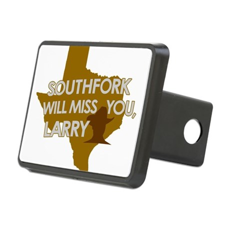 SOUTHFORK WILL MISS YOU, LARRY Rectangular Hitch C