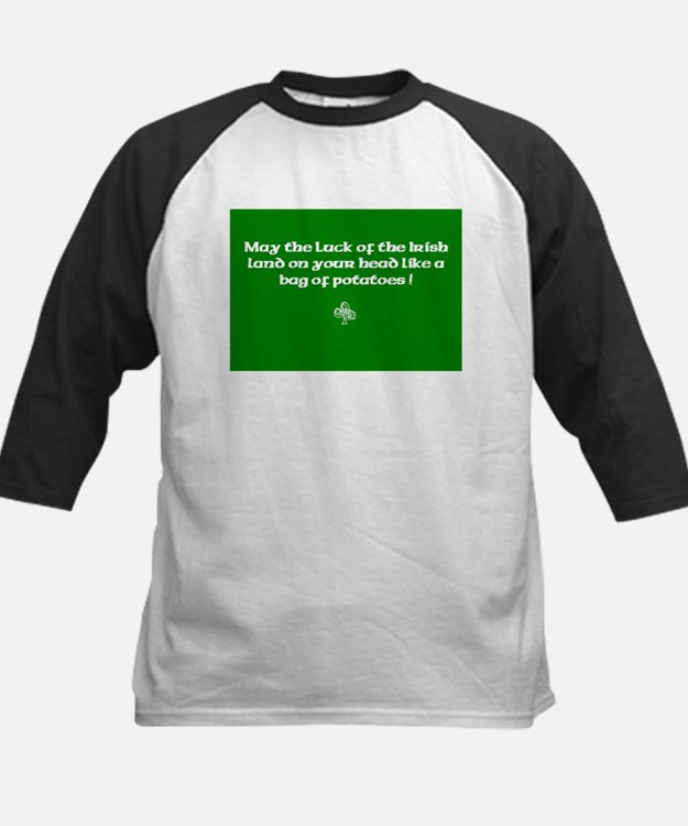 May the luck of the Irish...bag of potatoes Tee