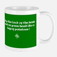 May the luck of the Irish...bag of potatoes Mug