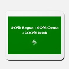 50% rogue+50% craic=100% Irish Mousepad