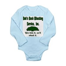 Bobs Bush Whacking service Long Sleeve Infant Body