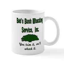 Bobs Bush Whacking service Mug