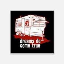 "Dreams do come true Square Sticker 3"" x 3"""