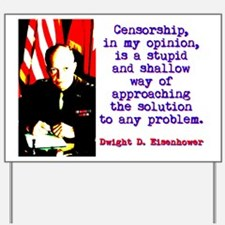 Censorship In My Opinion - Dwight Eisenhower Yard