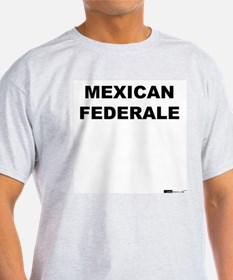 Mexican Federale Ash Grey T-Shirt