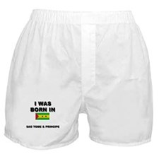 I Was Born In Sao Tome & Principe Boxer Shorts