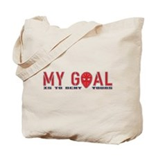 My Goal Is To Deny Yours (Hockey) Tote Bag