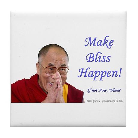Make Bliss Happen! - Dalai Lama - Tile Coaster