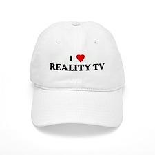 I Love REALITY TV Baseball Cap