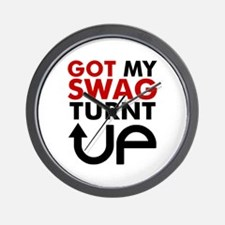 Got my swag turnt Up Wall Clock
