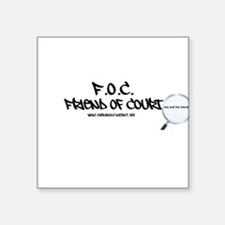 F.O.C. Friend Of Court what everybody doesn't see