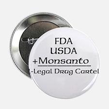 "FDA, USDA, + Monsanto 2.25"" Button"