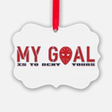 My Goal Is To Deny Yours (Hockey) Ornament